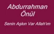 Abdurrahman Önül – Senin Aşkın Var Allahım